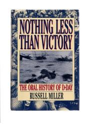 NOTHING LESS THAN VICTORY by Russell Miller