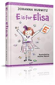 'E' IS FOR ELISA by Johanna Hurwitz