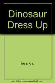 DINOSAUR DRESS UP by Allen L. Sirois