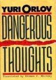 DANGEROUS THOUGHTS by Yuri Orlov
