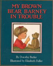 MY BROWN BEAR BARNEY IN TROUBLE by Dorothy Butler
