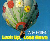 LOOK UP, LOOK DOWN by Tana Hoban