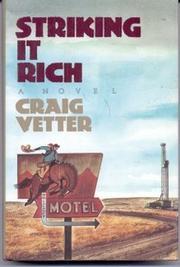 STRIKING IT RICH by Craig Vetter