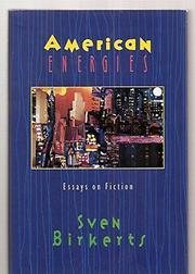 AMERICAN ENERGIES by Sven Birkerts
