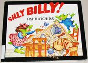 SILLY BILLY! by Pat Hutchins