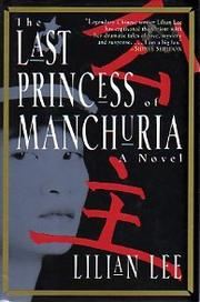 THE LAST PRINCESS OF MANCHURIA by Lilian Lee