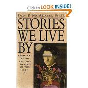 THE STORIES WE LIVE BY by Dan P. McAdams