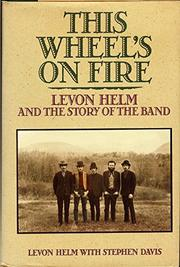 THIS WHEEL'S ON FIRE by Levon Helm