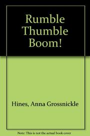 RUMBLE THUMBLE BOOM! by Anna Grossnickle Hines