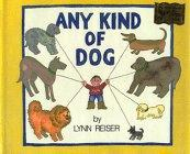 ANY KIND OF DOG by Lynn Reiser