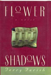FLOWER SHADOWS by Terry Farish