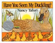 HAVE YOU SEEN MY DUCKLING? by Nancy Tafuri