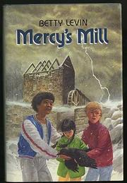 MERCY'S MILL by Betty Levin