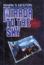 MIRROR TO THE SKY by Mark Geston