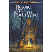 BEYOND THE NORTH WIND by Gillian Bradshaw