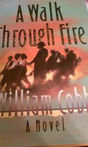 A WALK THROUGH FIRE by William Cobb