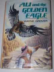 ALI AND THE GOLDEN EAGLE by Wayne Grover