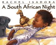 A SOUTH AFRICAN NIGHT by Rachel Isadora