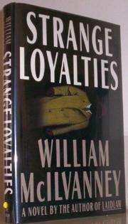 STRANGE LOYALTIES by William McIlvanney