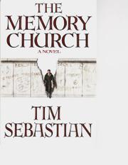 THE MEMORY CHURCH by Tim Sebastian