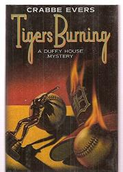 TIGERS BURNING by Crabbe Evers