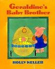 GERALDINE'S BABY BROTHER by Holly Keller