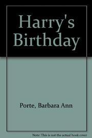 HARRY'S BIRTHDAY by Barbara Ann Porte