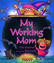 MY WORKING MOM by Peter Glassman