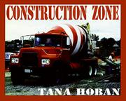 CONSTRUCTION ZONE by Tana Hoban
