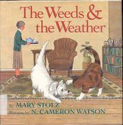 THE WEEDS AND THE WEATHER by Mary Stolz