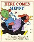 HERE COMES HENNY by Charlotte Pomerantz