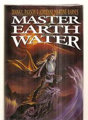 MASTER OF EARTH AND WATER by Diana L. Paxson