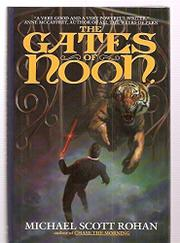 THE GATES OF NOON by Michael Scott Rohan