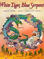 WHITE TIGER, BLUE SERPENT by Grace Tseng