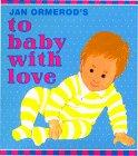 JAN ORMEROD'S TO BABY WITH LOVE by Jan Ormerod
