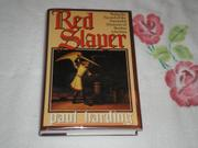 RED SLAYER by Paul Harding