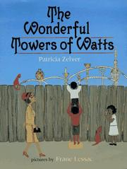 THE WONDERFUL TOWERS OF WATTS by Patricia Zelver