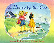 A HOUSE BY THE SEA by Joanne Ryder