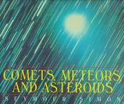 COMETS, METEORS, AND ASTEROIDS by Seymour Simon