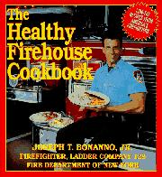 THE HEALTHY FIREHOUSE COOKBOOK by Jr. Bonanno
