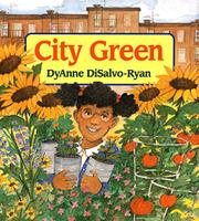 CITY GREEN by DyAnne DiSalvo-Ryan