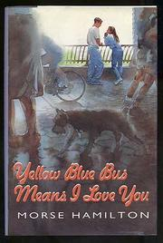 YELLOW BLUE BUS MEANS I LOVE YOU by Morse Hamilton
