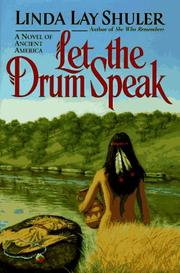 LET THE DRUM SPEAK by Linda Lay Shuler
