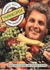 PRODUCE PETE'S 'FARMACOPEIA' by Pete Napolitano