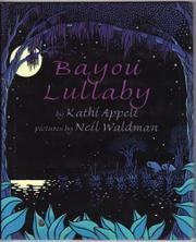 BAYOU LULLABY by Kathi Appelt