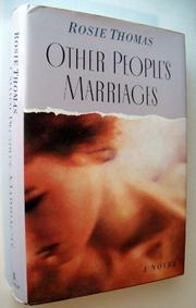 OTHER PEOPLE'S MARRIAGES by Rosie Thomas