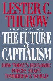 THE FUTURE OF CAPITALISM by Lester C. Thurow