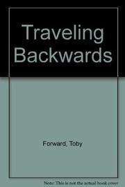 TRAVELING BACKWARD by Toby Forward