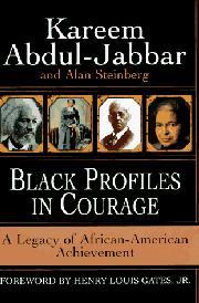 BLACK PROFILES IN COURAGE by Kareem Abdul-Jabbar