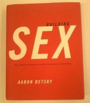 BUILDING SEX by Aaron Betsky
